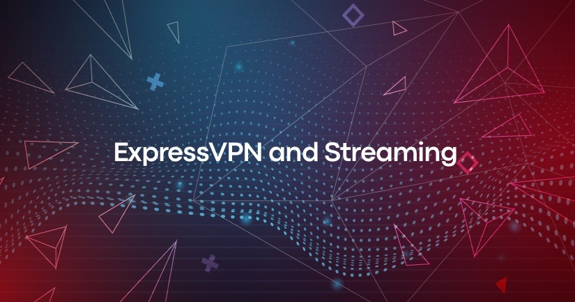 ExpressVPN and Streaming